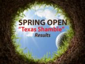 "Spring Open ""Texas Shamble"" Golf Results"