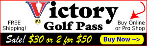 Victory Golf Pass - Fall Sale! $30 each of 2 for $50