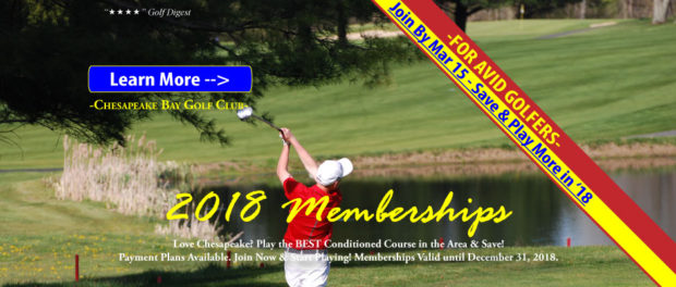 2018 Chesapeake Bay Golf Club Membership Options. Join by Mar 15, 2018.