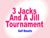 3 Jacks and a Jill Golf Results