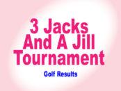 3 Jacks and a Jill Golf Results